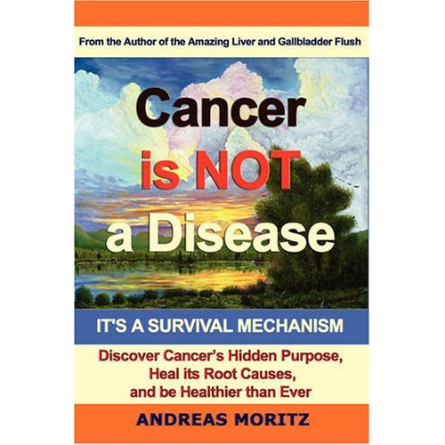 """Cancer Is Not A Disease! It's A Survival Mechanism"""