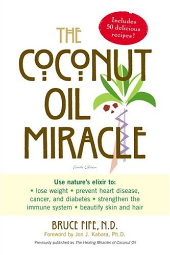 """The Coconut Oil Miracle"""