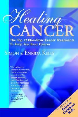 """Healing Cancer - Top 12 Non-Toxic Cancer Treatments"""