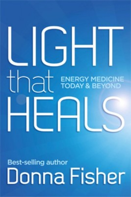 Light that Heals Energy Medicine Today & Beyond - Click Image to Close
