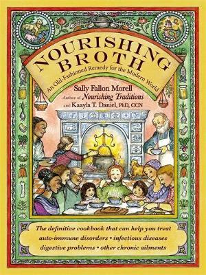 """Nourish Broth"" - by Sally Fallon"