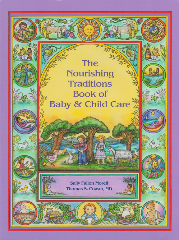 """Nourishing Traditions Book of Baby & Child Care"""