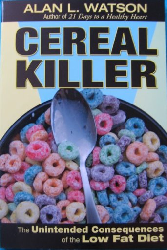 """Cereal Killer - The Unintended Consequences of the Low Fat Diet"""